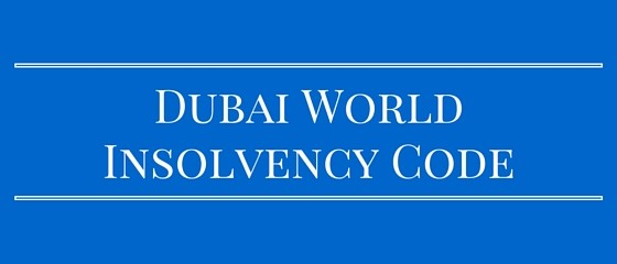 Dubai World Insolvency Code