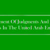 Enforcement Of Judgments And Arbitral Awards In The United Arab Emirates